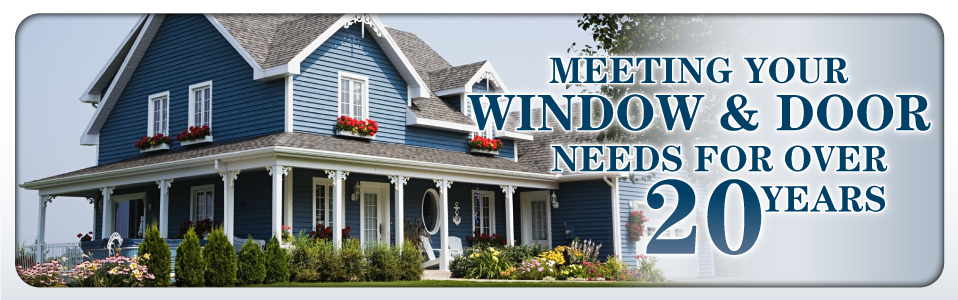 Meeting your window & door needs for over 20 years